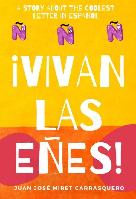Visualizza ¡Vivan las Eñes! di Juan José Miret Carrasquero