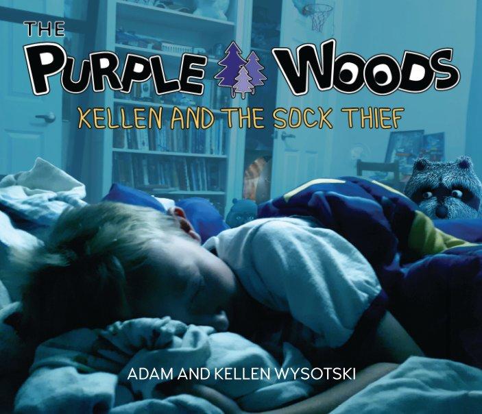 Ver The Purple Woods - Kellen and the Sock Thief por Adam and Kellen Wysotski