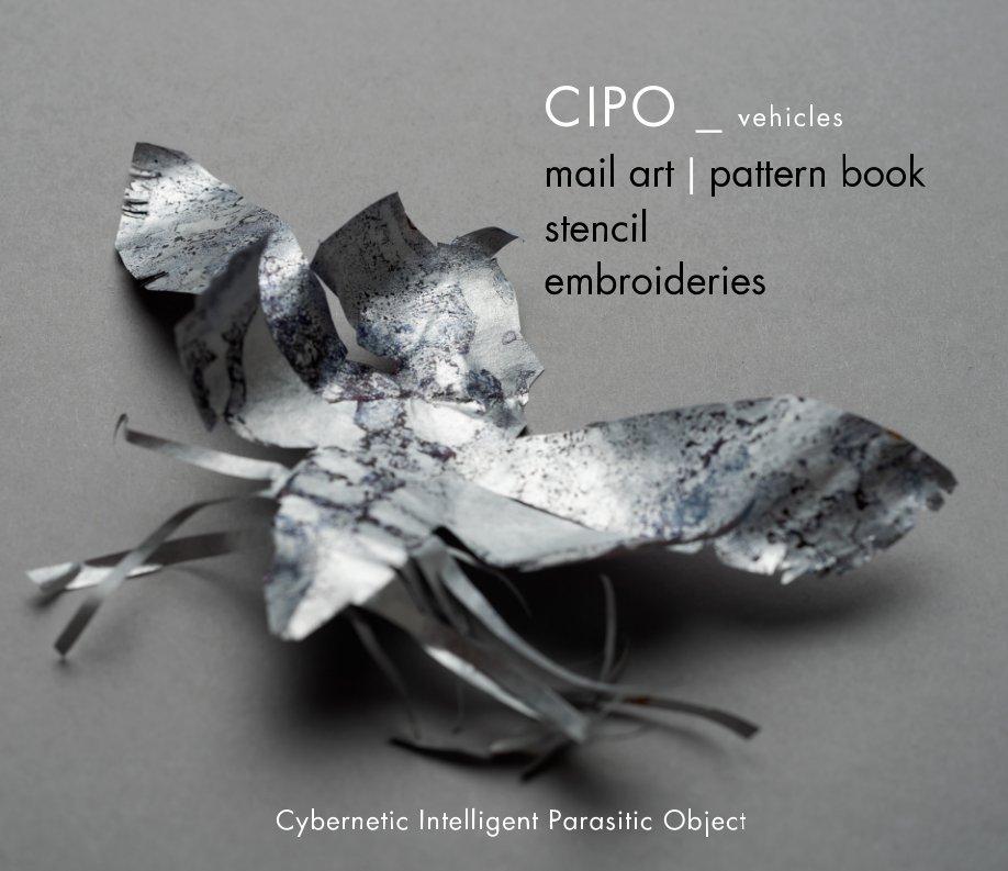 Ver Cipo_ vehicles: mail art - stencil - embroideries por Kostas Daflos
