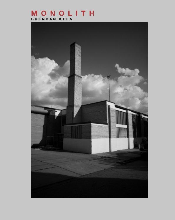 View Monolith by Brendan Keen