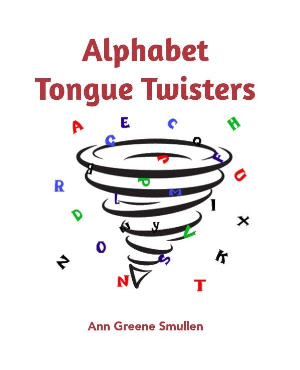 Ver ABC Tongue Twisters por Ann Greene Smullen