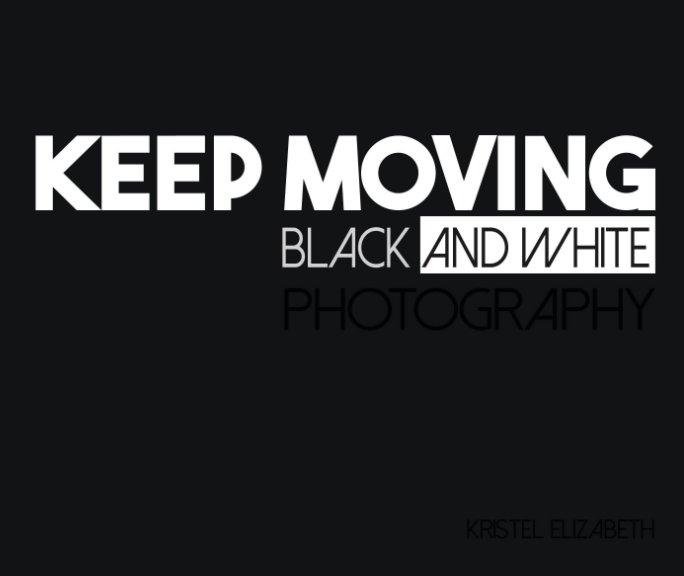 View Keep Moving by Kristel Elizabeth