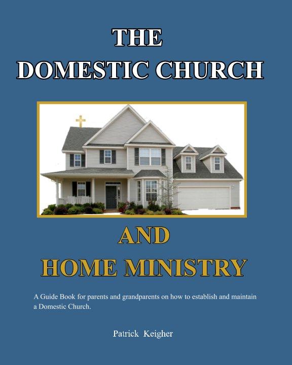Visualizza Domestic Church di Patrick Keigher