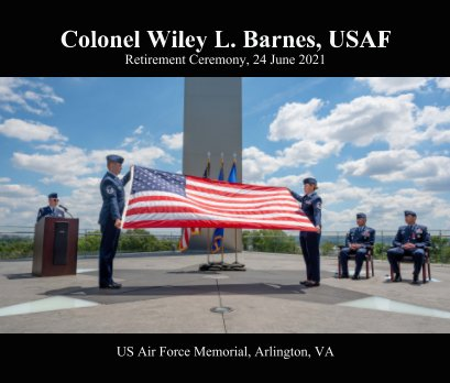 Colonel Wiley Barnes, USAF Retirement Ceremony book cover