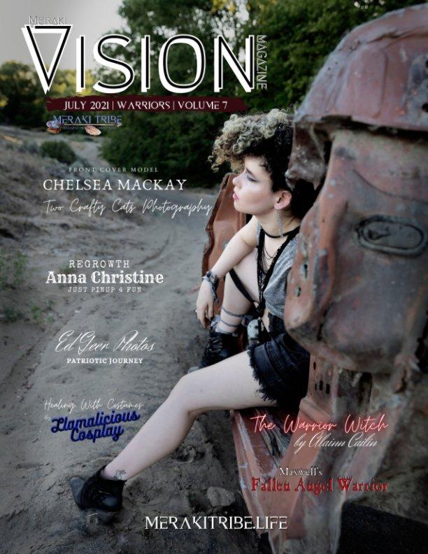 Ver Meraki Vision Magazine July 2021 Warriors por Meraki Tribe and Members