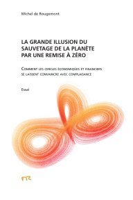 La grande illusion du sauvetage de la planète par une remise à zéro book cover