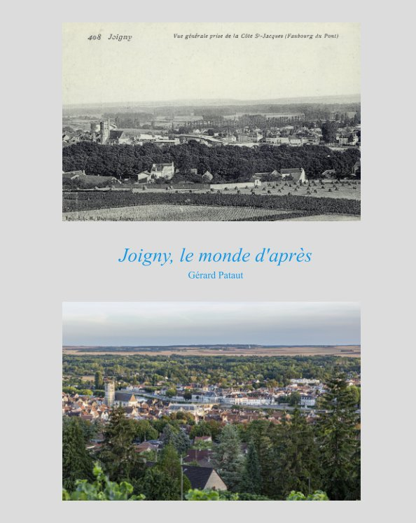 View Joigny, le monde d'après by Gérard Pataut