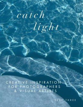 Catch Light Magazine Issue Three book cover