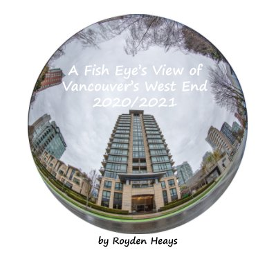 A Fish Eye's View of Vancouver's West End book cover