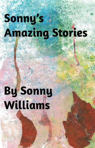 View Sonny's Amazing Stories by Sonny Williams