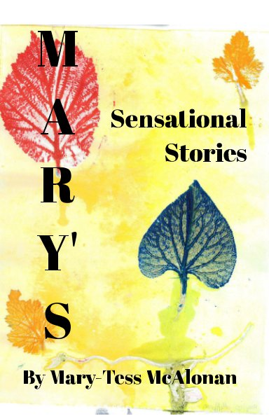 View Mary's Sensational Stories by Mary-Tess McAlonan