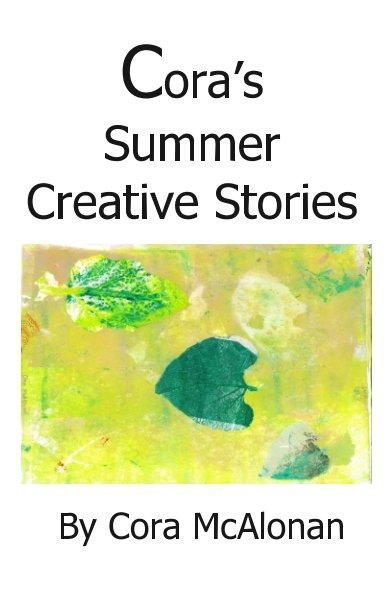 Ver Cora's Summer Creative Stories por Cora McAlonan