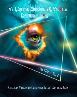 Ɐs Ḷágrimas Ẹmocionais Q. ⱯnaƦcisa Ḍerramou ↠ Ɐ𝚀𝚒↞ Vol. 2 book cover
