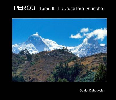 PEROU  Tome II   La cordillère blanche book cover