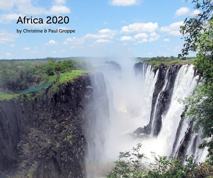 View Africa 2020 by Christine and Paul Groppe