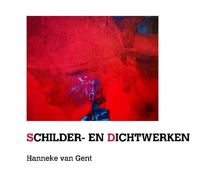 View Schilder- en dichtwerken by Hanneke van Gent