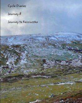 Cycle Diaries Journey 8 Australia Journey To Kosciusko book cover