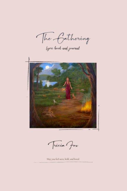 View The Gatherinig by Tricia Fox