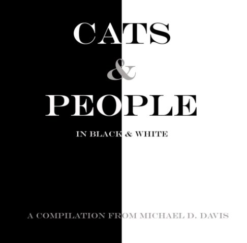 Ver Cats and People in Black and White por Michael D. Davis
