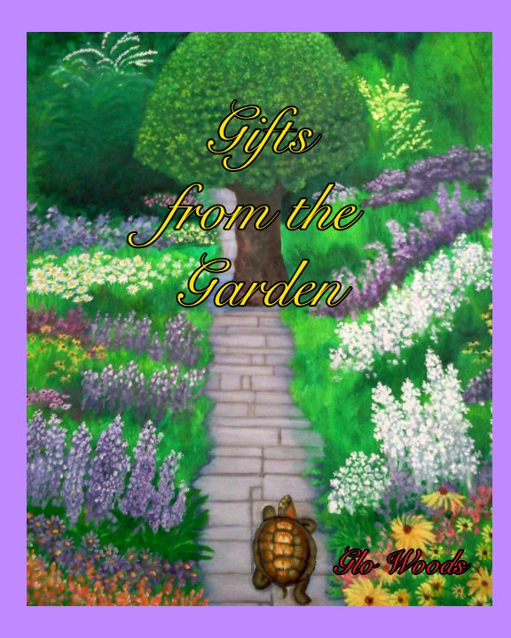Ver Gifts from the Garden por Glo Woods