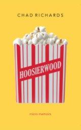 Hoosierwood: Micro Memoirs book cover