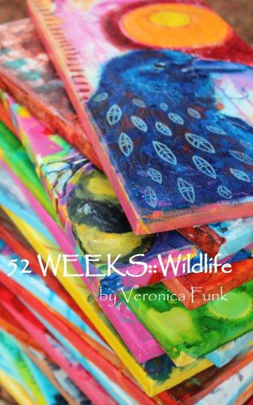 Ver 52 WEEKS::Wildlife por Veronica Funk