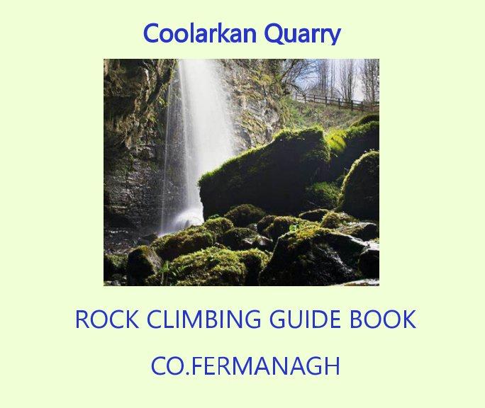 Ver Coolarkan Quarry por Raymond Bell