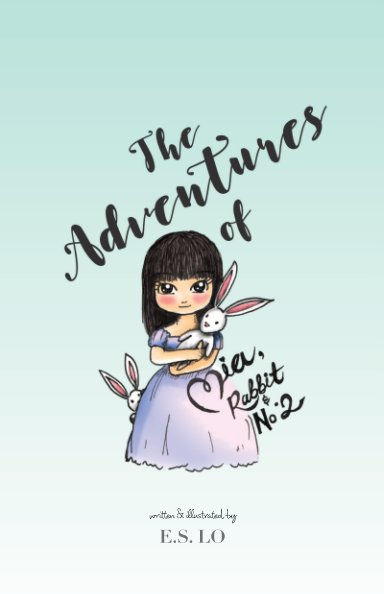 View The Adventures of Mia, Rabbit and No. 2 by E. S. Lo