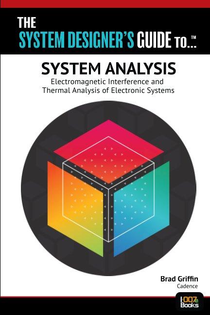 Ver The System Designer's Guide to: System Analysis por Brad Griffin, Cadence