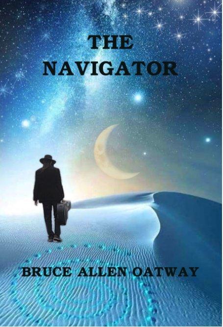 View The Navigator by Bruce Allen Oatway