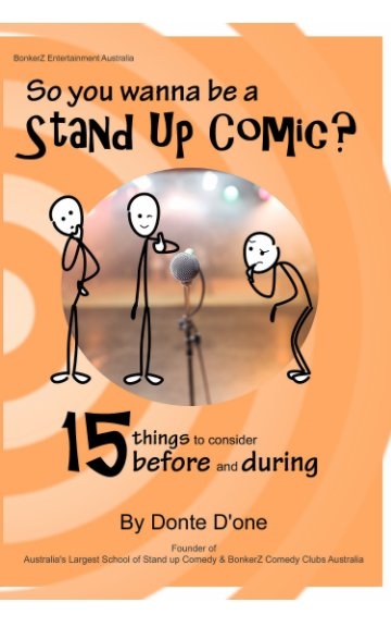 Visualizza So you wanna be a stand up comic? di Donte' D'one