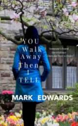You Walk Away Then I Tell book cover