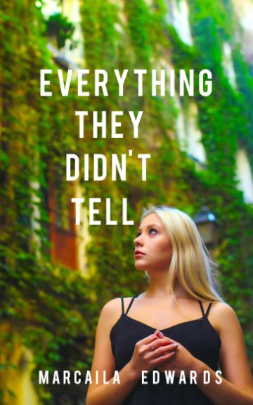 Ver Everything They Didn't Tell por MARCAILA EDWARDS