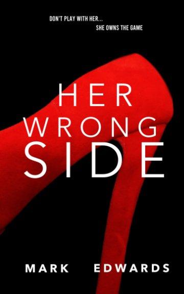 Bekijk Her Wrong Side op Mark Edwards