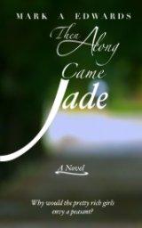 Then Along Came Jade book cover