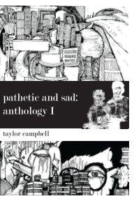 Pathetic and Sad: Anthology I book cover