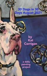 30 Dogs in 30 Days, August 2021 book cover