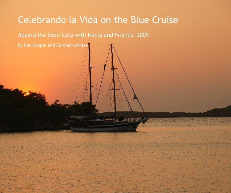 View Celebrando la Vida on the Blue Cruise by Dan Cooper and Carolann Moisse