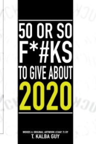 50 or So Fu*#ks to Give About 2020 book cover
