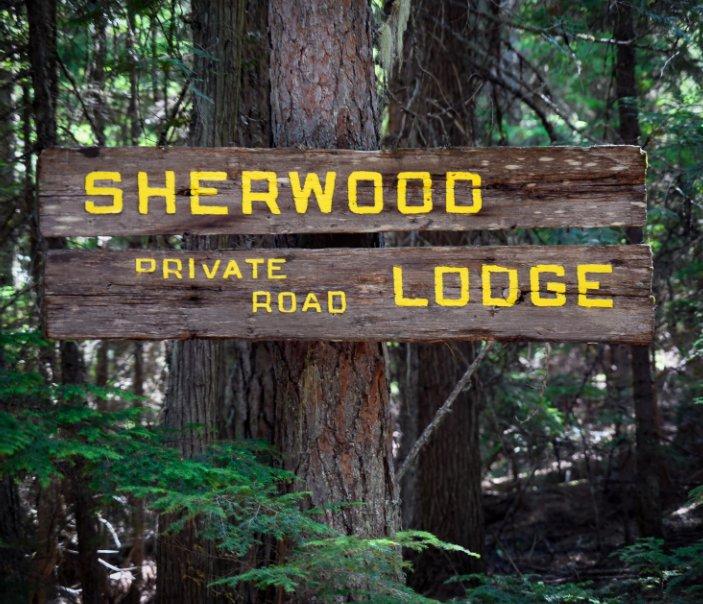 View Sherwood Lodge 2021 by Bill Hallier