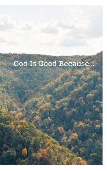 Ver God Is Good Because por S Renee Quesenberry