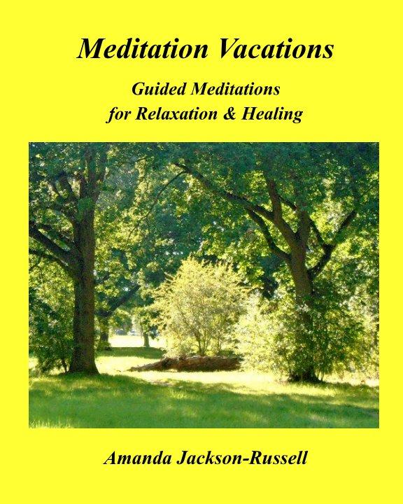 View Meditation Vacations by Amanda Jackson-Russell