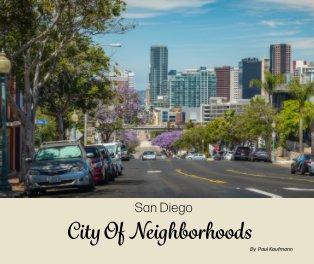 San Diego - City Of Neighborhoods book cover
