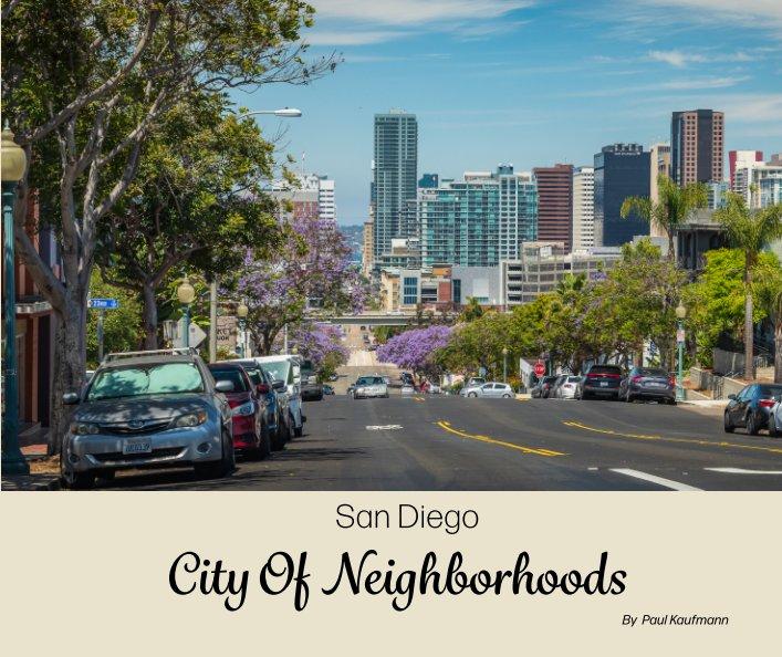 View San Diego - City Of Neighborhoods by Paul Kaufmann