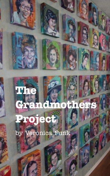 Ver The Grandmothers Project por Veronica Funk