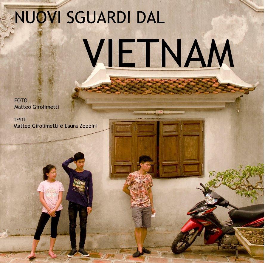 View Nuovi Sguardi Dal Vietnam by Matteo Girolimetti Laura Zopps