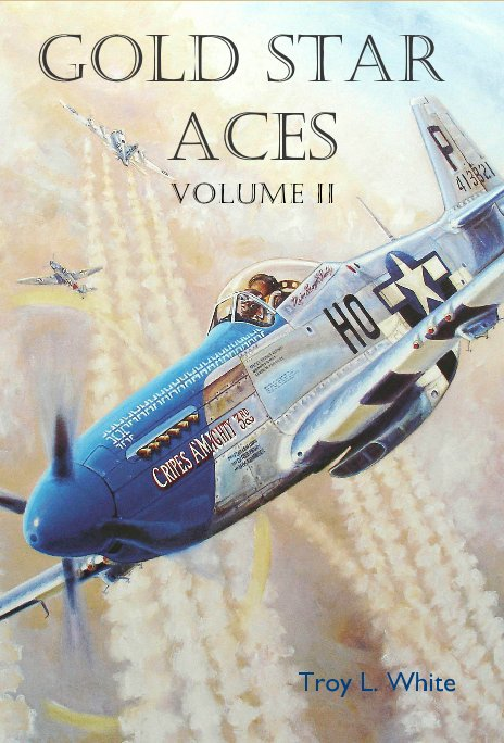 View GOLD STAR ACES Volume II by Troy L. White