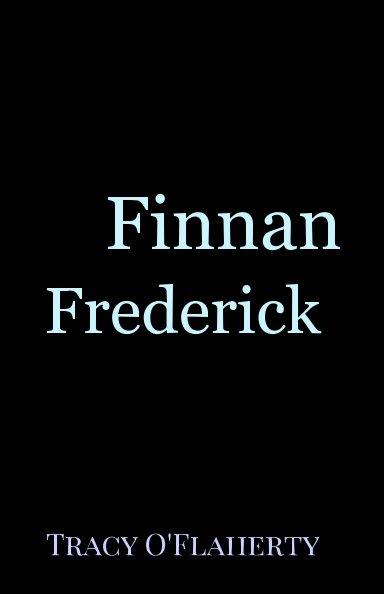 Ver Finnan Frederick por Tracy R. L. O'Flaherty