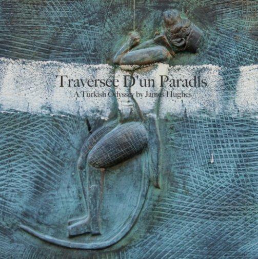 View Traversée D'un Paradis    (Crossing A Paradise) by James Hughes
