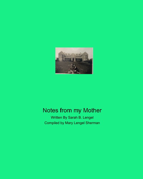 View Notes from my Mother by Mary Lengel Sherman